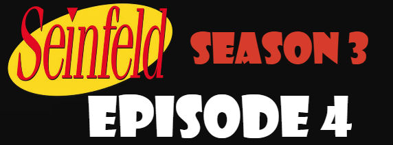 Seinfeld Season 3 Episode 4 TV Series