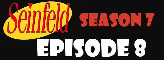 Seinfeld Season 7 Episode 8 TV Series