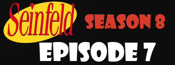 Seinfeld Season 8 Episode 7 TV Series