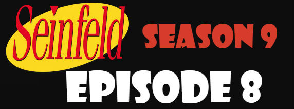 Seinfeld Season 9 Episode 8 TV Series