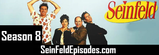 Seinfeld Season 8 Episodes Watch Online TV Series